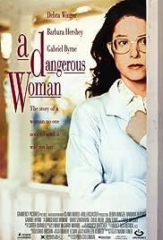 A Dangerous Woman(1993) Poster - Movie Forum, Cast, Reviews