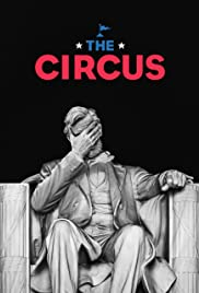 The Circus: Inside the Greatest Political Show on Earth | Watch Movies Online