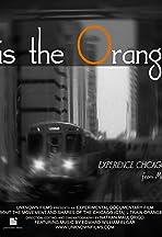 This... Is the Orange Line