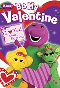 Primary photo for Be My Valentine, Love Barney
