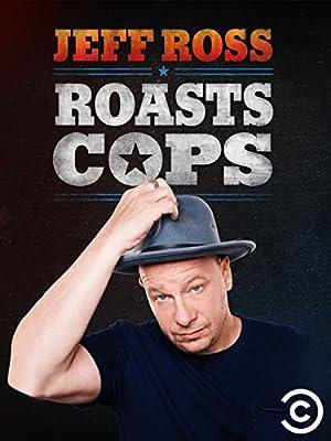 Movie Jeff Ross Roasts Cops (2016)
