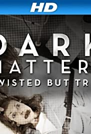 Dark Matters: Twisted But True Poster - TV Show Forum, Cast, Reviews