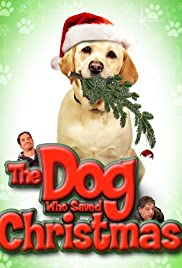 The Dog Who Saved Christmas (2009) Poster - Movie Forum, Cast, Reviews
