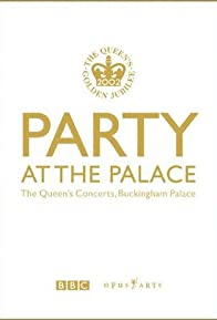 Primary photo for Party at the Palace: The Queen's Concerts, Buckingham Palace