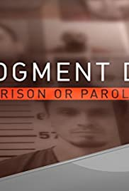 Judgment Day: Prison or Parole? Poster