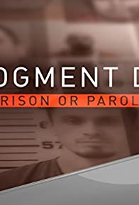 Primary photo for Judgment Day: Prison or Parole?