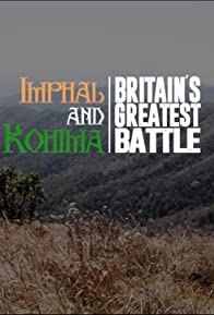 Primary photo for Imphal & Kohima: Britain's Greatest Battle