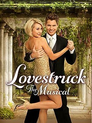 Lovestruck The Musical (Chante, danse, aime) (2013) Streaming Complet Gratuit VF