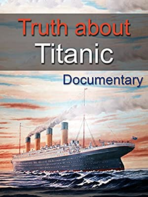 The Truth About Titanic