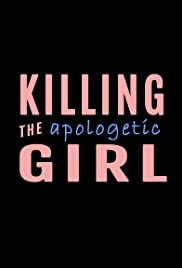 Killing the Apologetic Girl Poster