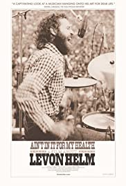Ain't in It for My Health: A Film About Levon Helm (2010) Poster - Movie Forum, Cast, Reviews