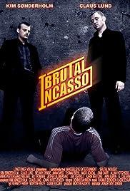 Brutal Incasso(2005) Poster - Movie Forum, Cast, Reviews