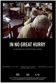 Primary photo for In No Great Hurry: 13 Lessons in Life with Saul Leiter
