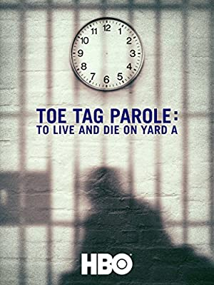 Where to stream Toe Tag Parole: To Live and Die on Yard A