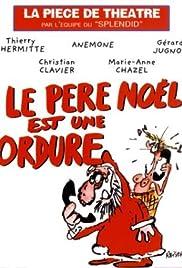 Le père Noël est une ordure Poster - Movie Forum, Cast, Reviews