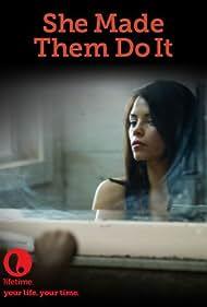 She Made Them Do It (2013) Poster - Movie Forum, Cast, Reviews