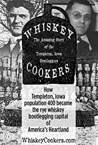 Top 10 free movie downloads Whiskey Cookers: The Amazing Story of the Bootleggers of Templeton, Iowa [480i]