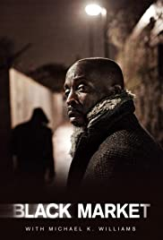 Black Market with Michael K. Williams Poster