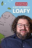 """S1.E5 - Bobby Moynihan's """"Loafy"""""""