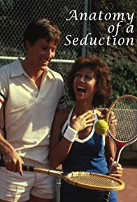 Primary photo for Anatomy of a Seduction