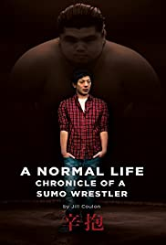 A Normal Life. Chronicle of a Sumo Wrestler Poster