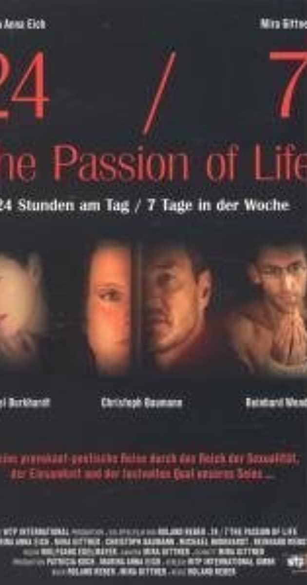 94ff94300268 24/7: The Passion of Life (2005) - IMDb