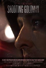 Shooting Goldman(2012) Poster - Movie Forum, Cast, Reviews