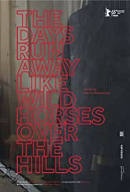 The Days Run Away Like Wild Horses Over the Hills (2015)