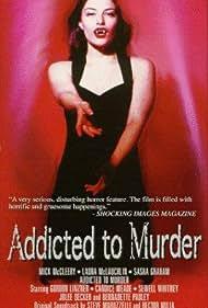Addicted to Murder (1995)