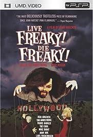 Live Freaky Die Freaky(2006) Poster - Movie Forum, Cast, Reviews