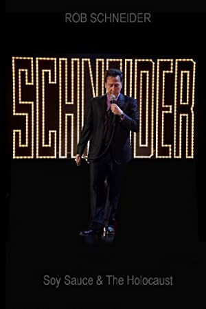Rob Schneider: Soy Sauce and the Holocaust (2013)