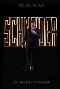 Primary photo for Rob Schneider: Soy Sauce and the Holocaust