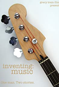 Primary photo for Inventing: Music