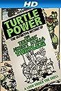 Turtle Power: The Definitive History of the Teenage Mutant Ninja Turtles (2014) Poster