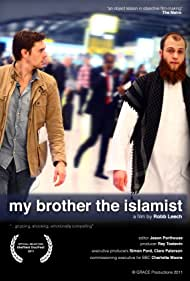 My Brother the Islamist (2011) Poster - Movie Forum, Cast, Reviews