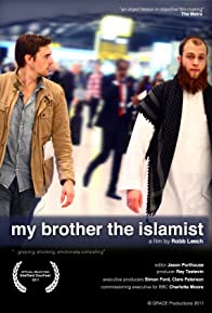 Primary photo for My Brother the Islamist