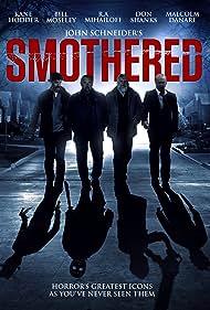 Malcolm Danare, Kane Hodder, R.A. Mihailoff, Bill Moseley, John Schneider, Don Shanks, and Dane Rhodes in Smothered (2016)