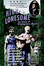 High Lonesome: The Story of Bluegrass Music(1994) Poster - Movie Forum, Cast, Reviews