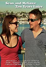 Sean and Melissa: 10 Years Later