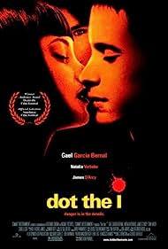 Dot the I (2003) Poster - Movie Forum, Cast, Reviews