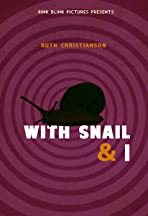 With Snail and I