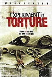 Experiment in Torture(2007) Poster - Movie Forum, Cast, Reviews