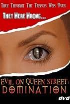 Evil on Queen Street: Domination