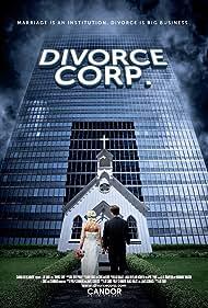 Divorce Corp (2014) Poster - Movie Forum, Cast, Reviews