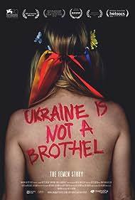 Inna Shevchenko in Ukraine Is Not a Brothel (2013)
