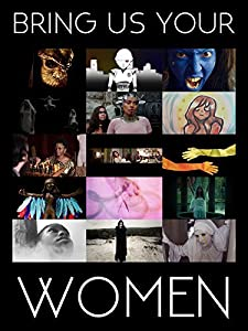 PC downloadable movies Bring Us Your Women by Michelle Opitz [movie]