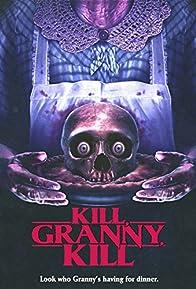 Primary photo for Kill, Granny, Kill!