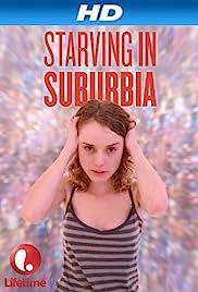 Starving in Suburbia (2014) - IMDb