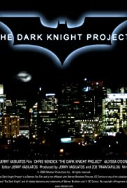 The Dark Knight Project (2008) Poster - Movie Forum, Cast, Reviews
