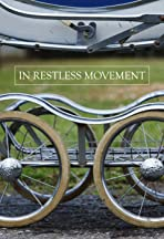 In Restless Movement